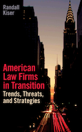 American Law Firms in Transition - Trends, Threats and Strategies